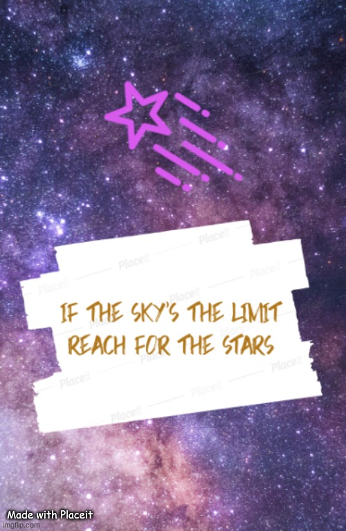 Reach for the stars |  Made with Placeit | image tagged in positive,quote,stars,inspirational quote | made w/ Imgflip meme maker