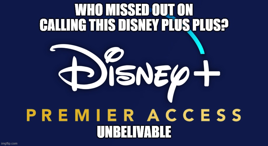 Disney plus plus |  WHO MISSED OUT ON CALLING THIS DISNEY PLUS PLUS? UNBELIVABLE | image tagged in hello kitty | made w/ Imgflip meme maker