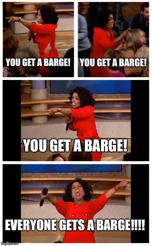 Pensacola Fl loose barges Hurricane Sally |  YOU GET A BARGE! YOU GET A BARGE! YOU GET A BARGE! EVERYONE GETS A BARGE!!!! | image tagged in memes,oprah you get a car everybody gets a car | made w/ Imgflip meme maker