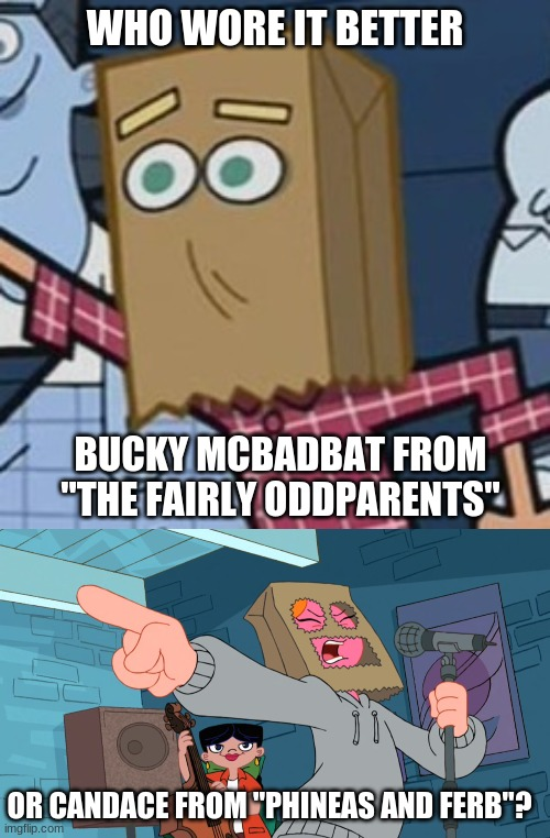 "Who Wore It Better Wednesday #21 - Paper bags |  WHO WORE IT BETTER; BUCKY MCBADBAT FROM ""THE FAIRLY ODDPARENTS""; OR CANDACE FROM ""PHINEAS AND FERB""? 