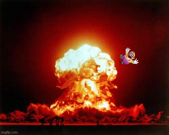 Wario dies after someone eats too much spicy food and farts out an explosion.mp3 | image tagged in memes,nuclear explosion,wario dies,wario | made w/ Imgflip meme maker