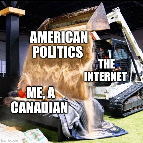 Dude perfect sand |  AMERICAN POLITICS; THE INTERNET; ME, A CANADIAN | image tagged in dude perfect sand,politics,america,memes,funny,canada | made w/ Imgflip meme maker