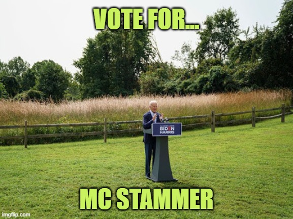 MC Stammer |  VOTE FOR... MC STAMMER | image tagged in mc hammer,mc stammer,funny memes,original memes,dank memes,your memes suck | made w/ Imgflip meme maker