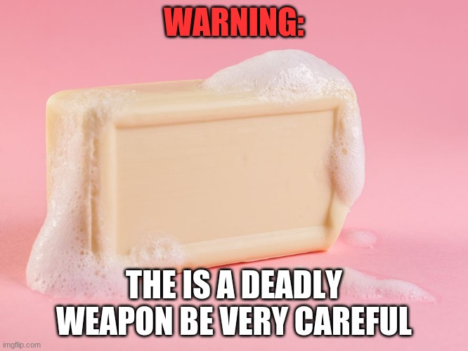 Warning | WARNING: THE IS A DEADLY WEAPON BE VERY CAREFUL | image tagged in warning | made w/ Imgflip meme maker
