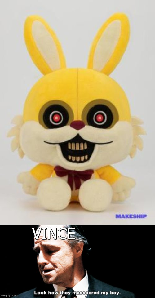 DD lucky plush.... |  VINCE | image tagged in look how they massacred my boy,dark deception,meme | made w/ Imgflip meme maker