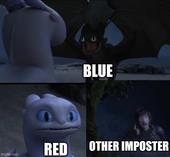 How to train your dragon 3 | BLUE RED OTHER IMPOSTER | image tagged in how to train your dragon 3 | made w/ Imgflip meme maker