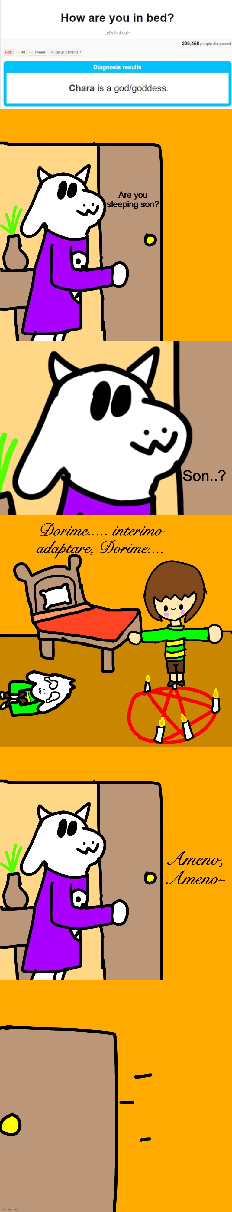 How Chara sleep |  Are you sleeping son? Son..? Dorime..... interimo adaptare, Dorime.... Ameno, Ameno- | image tagged in memes,funny,chara,undertale,asriel,bed | made w/ Imgflip meme maker