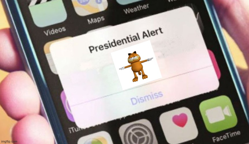 Presidential Alert | image tagged in memes,presidential alert,funny,cursed,garfield,t pose | made w/ Imgflip meme maker