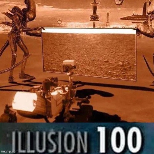 Mars is not what we expected! | image tagged in mars,illusion 100,illuminati confirmed,aliens | made w/ Imgflip meme maker