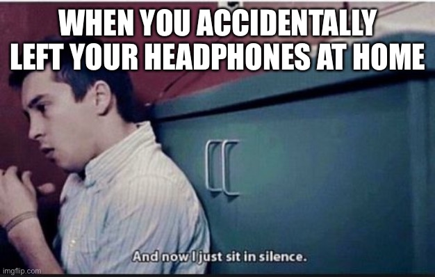 twenty one pilots |  WHEN YOU ACCIDENTALLY LEFT YOUR HEADPHONES AT HOME | image tagged in twenty one pilots | made w/ Imgflip meme maker