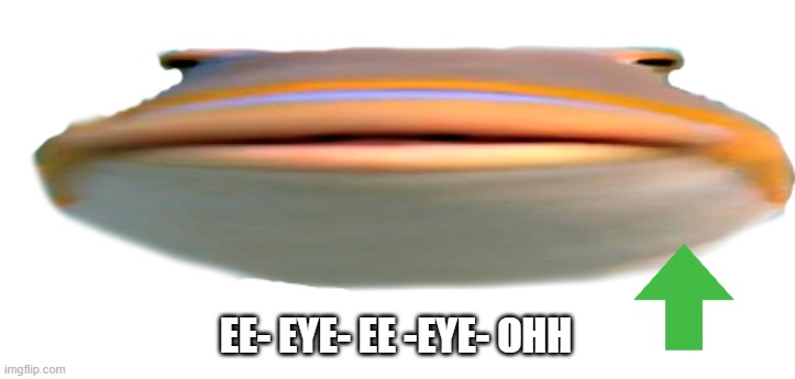 EE- EYE- EE -EYE- OHH | image tagged in fishead | made w/ Imgflip meme maker
