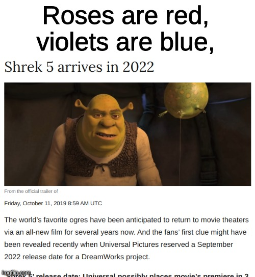 Roses are red, violets are blue, | image tagged in memes,funny,shrek,roses are red,roses are red violets are are blue,shrek 5 | made w/ Imgflip meme maker