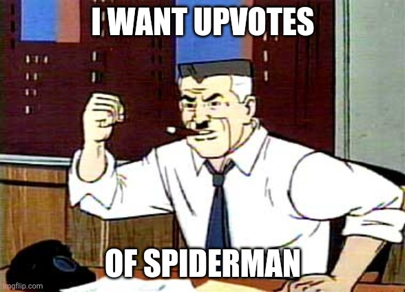 I need pointz |  I WANT UPVOTES; OF SPIDERMAN | image tagged in i want pictures of spiderman,upvotes,upvote begging,fishing for upvotes,begging for upvotes,upvote | made w/ Imgflip meme maker