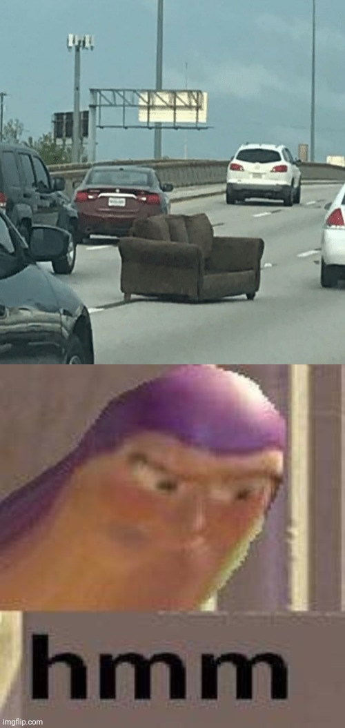 Hmm: A sofa is in the middle of the road. | image tagged in buzz lightyear hmm,sofa,memes,funny,cars,roads | made w/ Imgflip meme maker