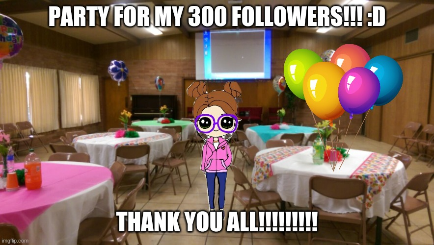 Empty party room |  PARTY FOR MY 300 FOLLOWERS!!! :D; THANK YOU ALL!!!!!!!!! | image tagged in empty party room | made w/ Imgflip meme maker
