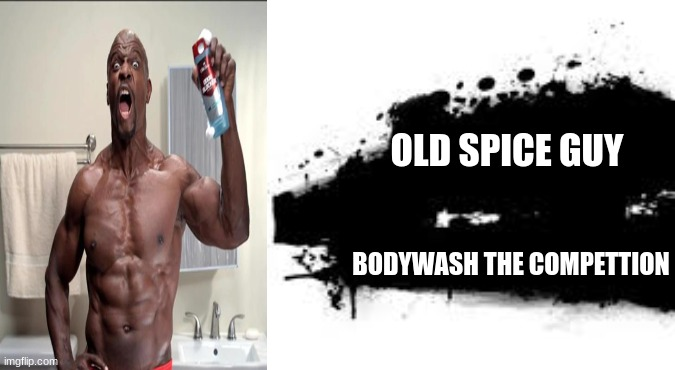 Super Smash Bros. SPLASH CARD |  OLD SPICE GUY; BODYWASH THE COMPETTION | image tagged in super smash bros splash card | made w/ Imgflip meme maker