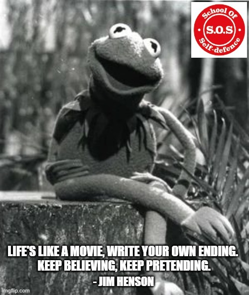 Life's like a movie |  LIFE'S LIKE A MOVIE, WRITE YOUR OWN ENDING.  KEEP BELIEVING, KEEP PRETENDING. - JIM HENSON | image tagged in positive thinking | made w/ Imgflip meme maker