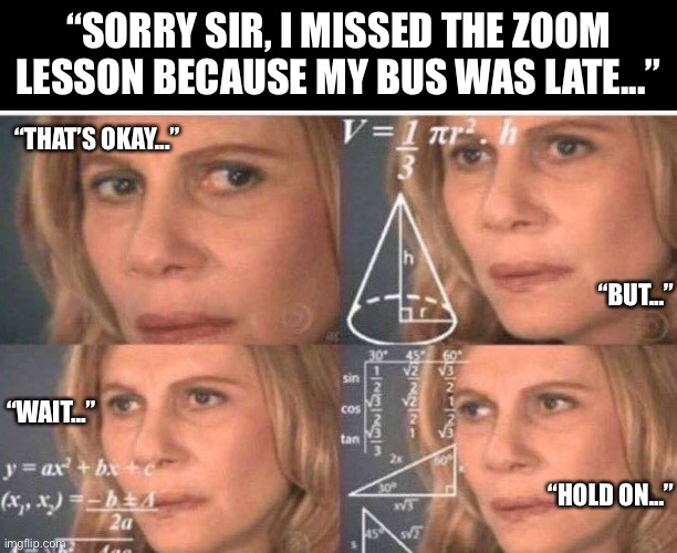"""Sorry sir,..."" 