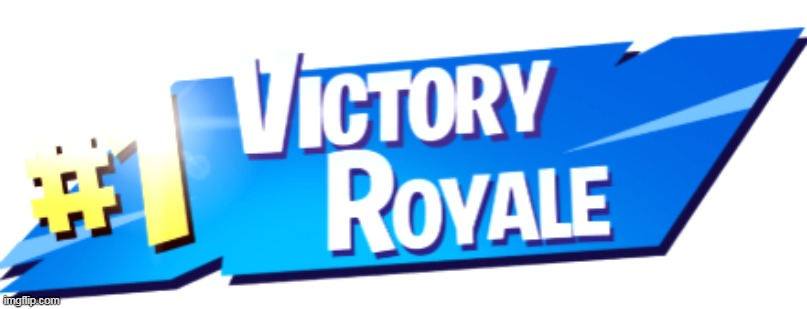 Fortnite Victory Royale | image tagged in fortnite victory royale | made w/ Imgflip meme maker
