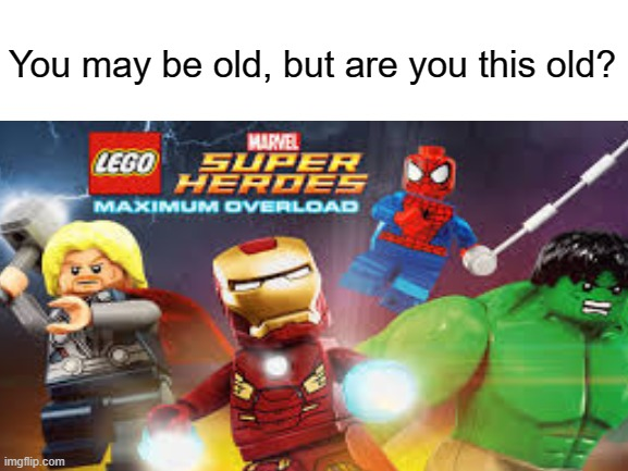 I remember watching this on Netflix, do you? |  You may be old, but are you this old? | image tagged in lego,nostalgia,memes | made w/ Imgflip meme maker