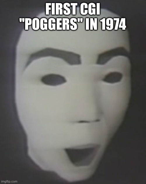 "FIRST CGI ""POGGERS"" IN 1974 