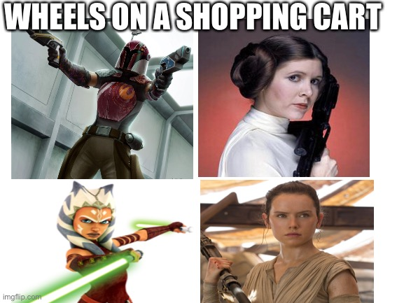 I refuse to give her the name of Skywalker |  WHEELS ON A SHOPPING CART | image tagged in star wars,wheels on a shopping cart be like,princess leia,leia,rey,stop reading the tags | made w/ Imgflip meme maker