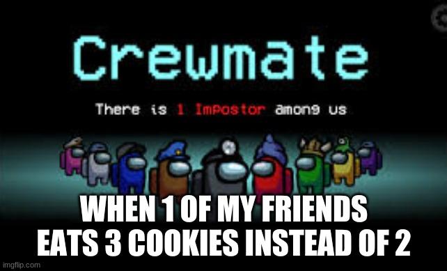 Impostor Among Us Meme Template