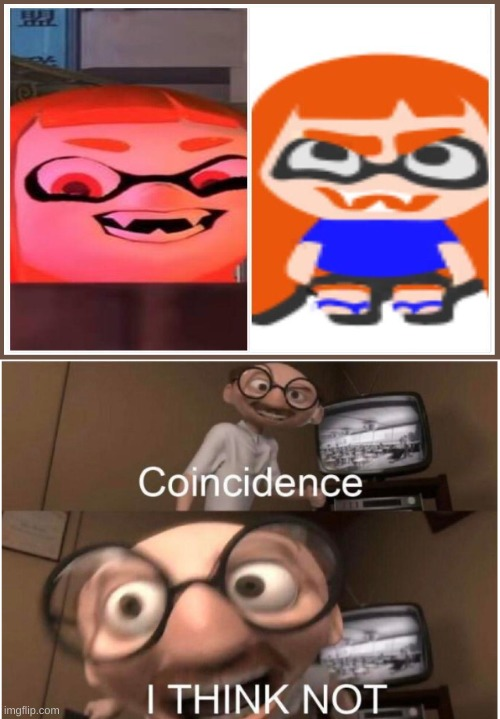 the woomy meme is in splatoon 2! | image tagged in coincidence i think not,splatoon 2,splatoon | made w/ Imgflip meme maker
