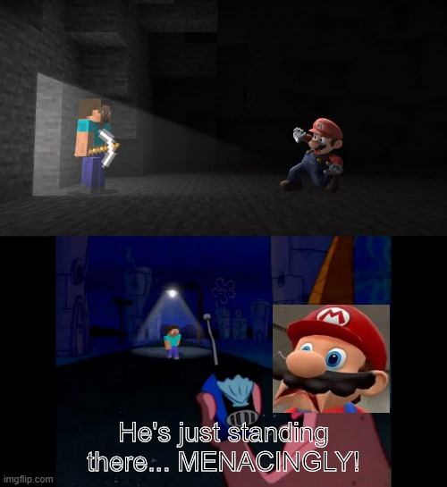 sbeve is here |  He's just standing there... MENACINGLY! | image tagged in patrick he's just standing here menacingly,minecraft,minecraft steve,memes,funny,super smash bros | made w/ Imgflip meme maker