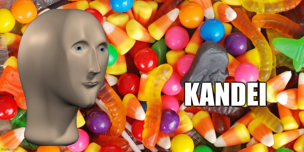 my own format |  KANDEI | image tagged in meme man,candy | made w/ Imgflip meme maker