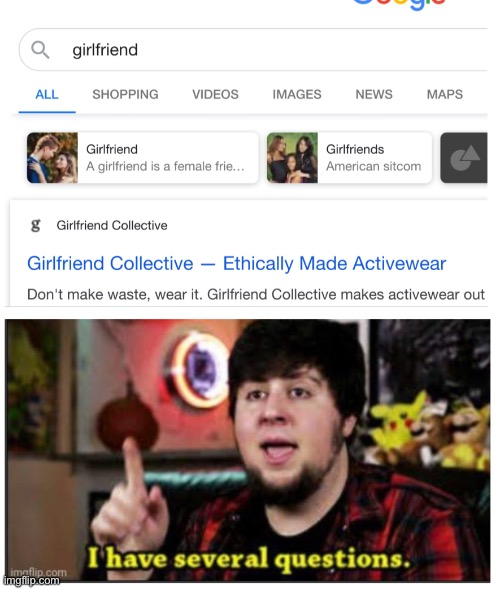 YOU CAN BUY GIRLFRIENDS!? | image tagged in i have several questions,funny,memes,girlfriend,imgflip | made w/ Imgflip meme maker