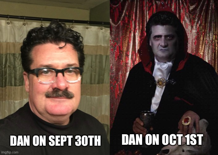 Dan: Before and After Halloween |  DAN ON SEPT 30TH; DAN ON OCT 1ST | image tagged in selfie,vampire,halloween,cosplay | made w/ Imgflip meme maker