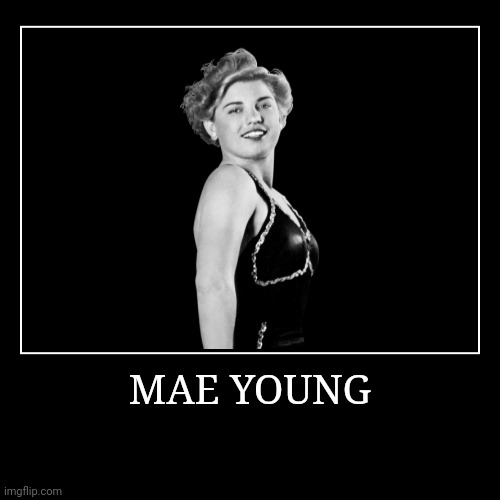 Mae Young | MAE YOUNG | | image tagged in demotivationals,wwe | made w/ Imgflip demotivational maker