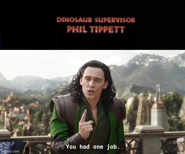 Roar! | image tagged in you had one job just the one,funny,jurassic park,memes,epic fail | made w/ Imgflip meme maker