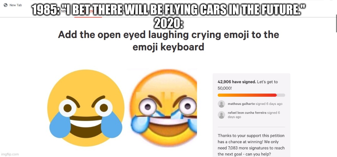 "2020 BE LIKE ... |  1985: ""I BET THERE WILL BE FLYING CARS IN THE FUTURE."" 2020: 