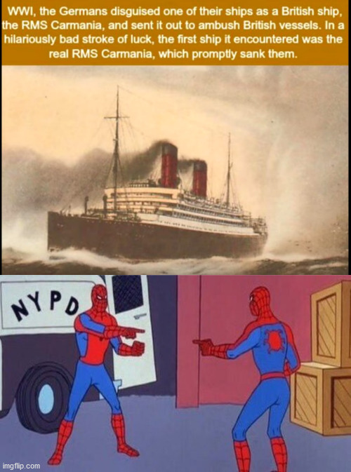 RMS Carmania | image tagged in spiderman pointing at spiderman,world war 1 | made w/ Imgflip meme maker