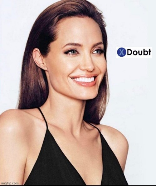 X doubt Angelina Jolie | image tagged in angelina jolie,la noire press x to doubt,doubt,new template,custom template,actress | made w/ Imgflip meme maker