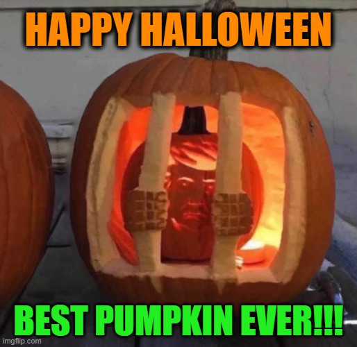 Trumpkin |  HAPPY HALLOWEEN; BEST PUMPKIN EVER!!! | image tagged in trump,halloween,pumpkin | made w/ Imgflip meme maker