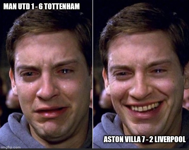 Peter Parker |  MAN UTD 1 - 6 TOTTENHAM; ASTON VILLA 7 - 2 LIVERPOOL | image tagged in peter parker,manchester united,liverpool,football | made w/ Imgflip meme maker