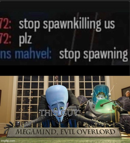 Pls use this template |  THIS GUY | image tagged in megamind | made w/ Imgflip meme maker