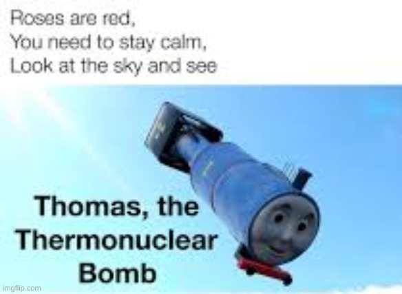 thomas | image tagged in thomas the tank engine,nuclear bomb | made w/ Imgflip meme maker