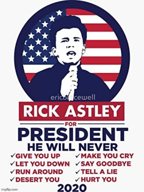He's got meh vote | image tagged in rick astley,for,president,also,why is this here | made w/ Imgflip meme maker