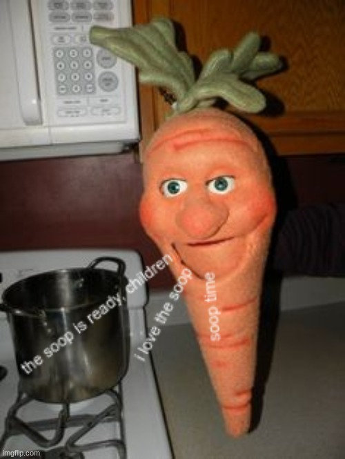 what a cute fun awesome loving jolly carrot friend | image tagged in yummy,yum,food,time | made w/ Imgflip meme maker