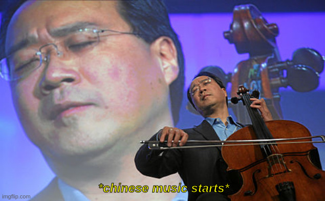 Chinese violin | *chinese music starts* | image tagged in chinese violin | made w/ Imgflip meme maker
