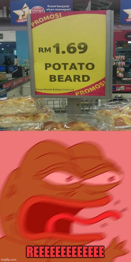 That's not Potato Beard. |  REEEEEEEEEEEEE | image tagged in rage pepe,memes,funny,meme,you had one job,funny memes | made w/ Imgflip meme maker