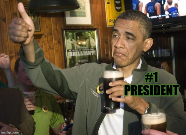 Not Bad | #1 PRESIDENT | image tagged in not bad | made w/ Imgflip meme maker