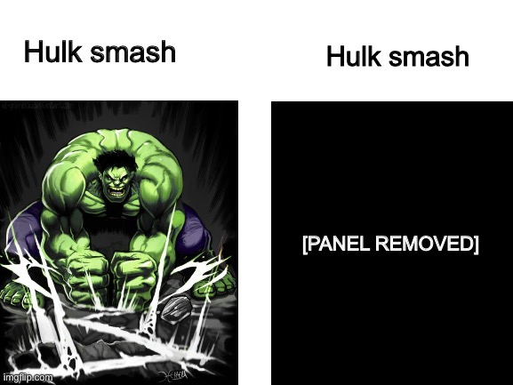 "Hulk ""smash""? 