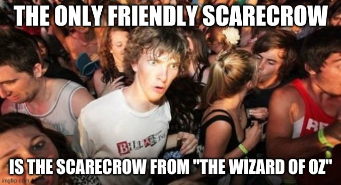 "Unlike Jonathan Crane from Batman. |  THE ONLY FRIENDLY SCARECROW; IS THE SCARECROW FROM ""THE WIZARD OF OZ"" 