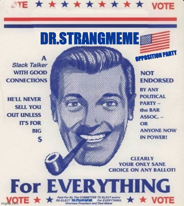 Join The Opposition Party And Vote Strangmeme |  DR.STRANGMEME; OPPOSITION PARTY; DR.STRANGMEME | image tagged in drstrangmeme,opposition party,vote,imgflip,president | made w/ Imgflip meme maker