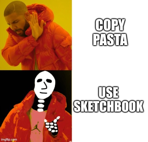 spoopy drake | COPY PASTA USE SKETCHBOOK | image tagged in spoopy drake | made w/ Imgflip meme maker